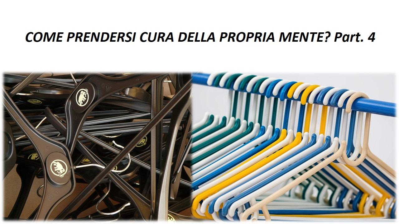 COME PRENDERSI CURA DELLA PROPRIA MENTE? Part. 4