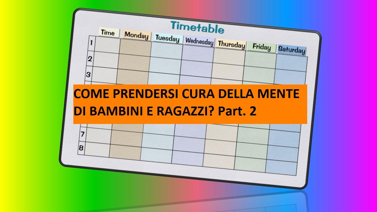 COME PRENDERSI CURA DELLA MENTE DI BAMBINI E RAGAZZI? Part. 2