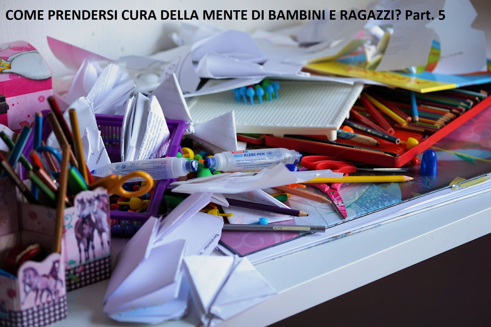 COME PRENDERSI CURA DELLA MENTE DI BAMBINI E RAGAZZI? Part. 5